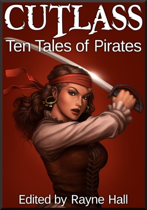 CUTLASS Ten Tales of Pirates edited by Rayne Hall cover