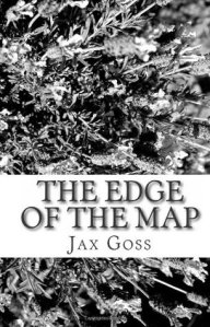 Cover of The Edge of the Map by Jax Goss