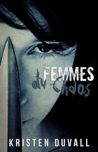 Femmes du Chaos by Kristen Duvall